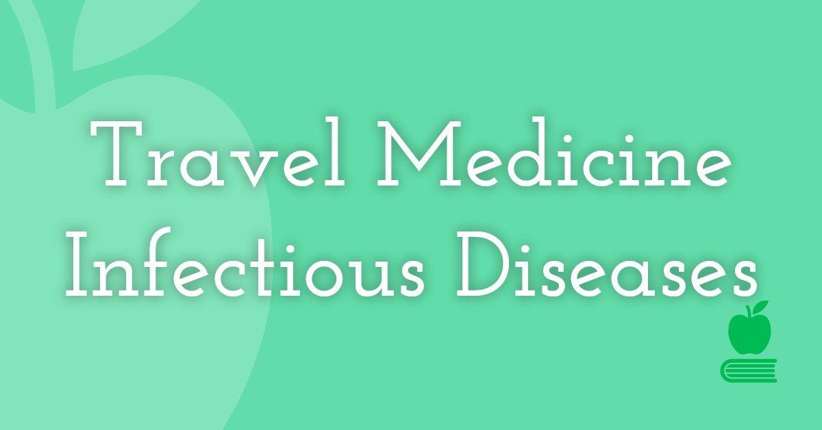 19. Travel Medicine/Infectious Diseases